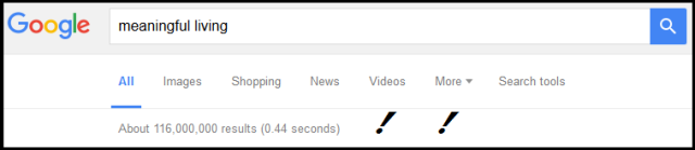 """Screen capture of Google search """"meaningful living"""" -- returns 116 million results"""